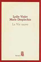 – «La Vie sauve», Seul, 2005. На русский язык не переведена.