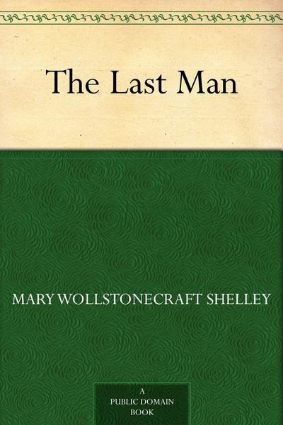«Последний человек», Мэри Шелли
