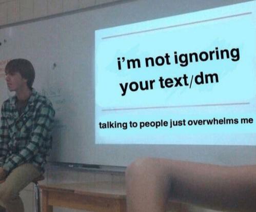 «Я не игнорирую твои сообщения в личке, просто разговоры с людьми опустошают меня»