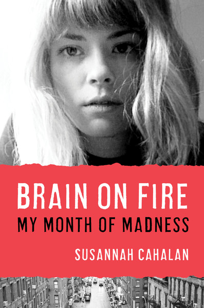«Мозг в огне: мой месяц безумия», Сюзанна Кахалан