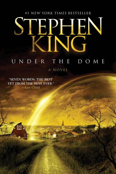 «Под куполом», Стивен Кинг